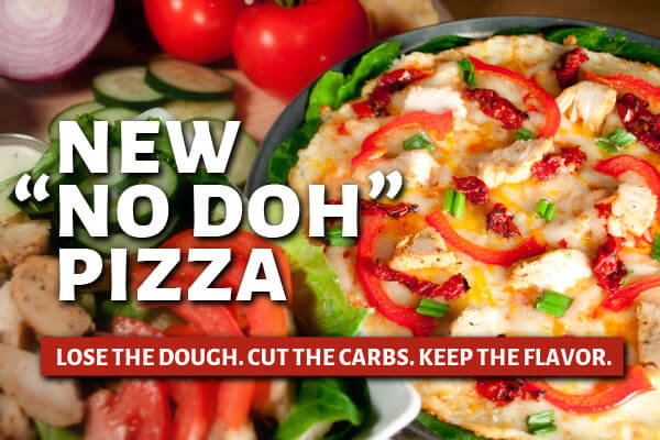 New No Doh Pizza. Lose the Crust. Cut the Carbs. Keep the Flavor.