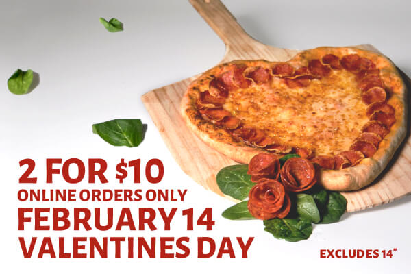 Get 2 pizzas for just $10 when you order online on February 14, 2018!